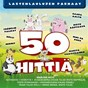 Compilation Lastenlaulujen parhaat - 50 suosikkia avec Finntrio / Fröbelin Palikat / Anna Hanski, Marita Taavitsainen / Mimmit / Rölli...