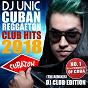 Compilation DJ unic cuban reggaeton club hits 2018 (the remixes - DJ club edition) avec El Taiger / El Taiger, DJ Unic / Chacal, el Taiger, Harryson / El Negrito, el Kokito, Manu Manu, DJ Unic / El Enviado, DJ Unic...