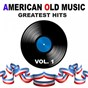 Compilation American old music - greatest hits, vol. 1 avec Louis Armstrong / Dean Martin / Tommy Sands / Eddie Fisher / The Golden Gate Quartet...