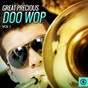 Compilation Great precious doo wop, vol. 1 avec The Jive Five / The Danleers / The Channels / The Bopchords / The Quin-Tones...