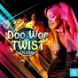 Compilation Doo wop twist, vol. 1 avec Ronnie Savoy / Dan Xikidi / Danny, the JR S / Eddie Hodges / The Dovells...