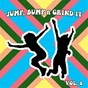 Compilation Jump Bump n Grind It, Vol 8 avec House Lovers / Silvio Carrano VS Frankie T / Afterlife / Danny Junior Crash VS Ganesh / Steve Paradise...
