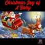 Compilation Christmas joy of a baby avec Cartoon Band / Music Factory / Krizia / Coro del Presepe / Roby Pagani...