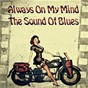 Compilation Always on my mind the sound of blues avec Jimmy Witherspoon / Miss Cornshucks / Big Maceo Merriweather / Smokey Hogg / Little Walter...