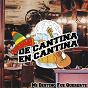 Compilation De cantina en cantina / mi destino fue quererte avec Rolando la Serie / Las Hermanas Padilla / Armando Laborde & Orquesta Juan D´arienzo / Los Dandy´s / Pedro Infante...