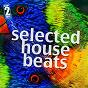 Compilation Selected house beats avec Jason Rivas / World Vibes Music Project / Jason Rivas, World Vibe Music Project / Donovan Maldercat / Jason S Afro House Connection, Luchiiano Vegas...