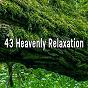 Album 43 heavenly relaxation de Smart Baby Lullaby