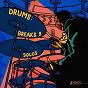 Compilation Drums: breaks & solos avec Benedic Lamdin / James Alexander Allix / Jon1st, Benedic Lamdin