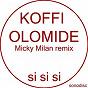 Album Si si si (micky milan remix) de Koffi Olomidé