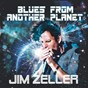 Album Blues from Another Planet de Jim Zeller