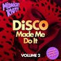 Compilation Disco made me do it, vol. 2 avec Twism / Michael Gray / Lenny Fontana, Shirley Lites / Nick Reach Up / Natasha Kitty Katt, Danny Kane...