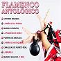 Compilation Flamenco antológico avec El Niño de Marchena / El Perro de Paterna / La Niña de la Puebla / Pepe Núñez 'El Loreño' / La Paquera de Jeréz...