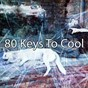 Album 80 keys to cool de Relaxing Music Therapy