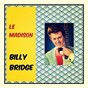 Album Le madison de Billy Bridge