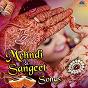 Compilation Mehndi & sangeet songs avec Asha Bhosle / Sadhana Sargam, Kumar Sanu / Alka Yagnik, Sonu Nigam, Sukhvinder Singh, Jaspinder Narula / Sonu Nigam, Jaspindar Narula / Shreya Ghoshal, Varsha Srivastava...