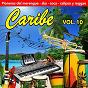 Compilation Caribe (vol. 10) avec Daniel Santos / Cuco Y Martin Valoy Duo Los Ahijados / Felix del Rosario Y Los Magos del Ritmo / Felix del Rosario / Damirón...