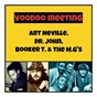 Compilation Voodoo meeting avec Mac Rebennack / Art Neville / Booker T & the M G S / Mac Rebennack & His Orchestra / Drits & Dravy