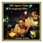 Compilation 100 Apero Time Evergreen Hits avec Sarah Vaughan / Ben E. King / The Tokens / Sam Cooke / Thurston Harris...