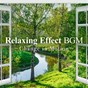 Album Relaxing effect BGM ~change in motion~ de Relaxing BGM Project