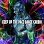Album Keep up the pace dance cardio de Running Music Workout