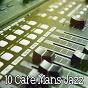 Compilation 10 cafe mans jazz avec Chillout Lounge