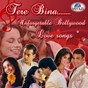Compilation Tere bina - unforgettable bollywood love songs avec Rahat Fateh Ali Khan / Rahat Fateh Ali Khan, Suzanne Demello / Udit Narayan, Alka Yagnik / Alka Yagnik, S P Balasubramaniam / Udit Narayan, Sadhana Sargam...