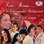 Compilation Tere bina - unforgettable bollywood love songs avec Kumar Sanu / Rahat Fateh Ali Khan / Rahat Fateh Ali Khan, Suzanne Demello / Udit Narayan, Alka Yagnik / Alka Yagnik, S P Balasubramaniam...