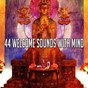 Compilation 44 welcome sounds with mind avec Yoga