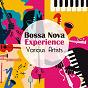 Compilation Bossa Nova Experience avec Chico Buarque / António Carlos Jobim / Stan Getz / João Gilberto / Luiz Henrique...