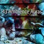 Album 43 ambience auras de Asian Zen Spa Music Meditation