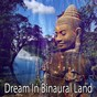 Album Dream in binaural land de Binaural Beats