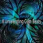 Album 8 unrelenting gym beats de Fitness Workout Hits