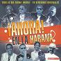 Compilation Ahora! en la habana avec Maikel Blanco Y Su Salsa Mayor / Bamboleo / Gente de Zona / Anacaona / Manolito Simonet Y Su Trabuco...