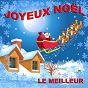 Album Joyeux noël (le meilleur) de Les Petits Chanteurs d'aix-En-Provence / Santa Claus Light Orchestra