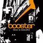 Album Slow is beautiful de Booster