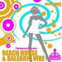 Compilation Beach house & balearic vibe (club edition) avec Manu XTC / Jason Rivas / Elsa del Mar / Positive Feeling / David Khristalyne...