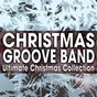Album Ultimate christmas collection de Christmas Groove Band
