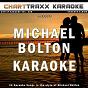 Album Artist karaoke, vol. 280 : sing the songs of michael bolton (karaoke in the style of michael bolton) de Charttraxx Karaoke