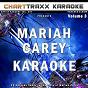 Album Artist karaoke, vol. 267 : sing the songs of mariah carey, vol. 3 (karaoke in the style of mariah carey) de Charttraxx Karaoke
