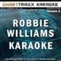 Album Artist karaoke, vol. 312 : sing the songs of robbie williams, vol. 2 (karaoke in the style of robbie williams) de Charttraxx Karaoke