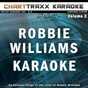 Album Artist karaoke, vol. 312 : sing the songs of robbie williams, vol. 2 (karaoke in the style of robbie williams) de Charttraxx Karaoke