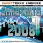 Album Charthits karaoke : the very best of the year 2008, vol. 6 (karaoke hits of the year 2008) de Charttraxx Karaoke