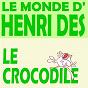 Album Le monde d'henri dès - le crocodile de Henri Dès