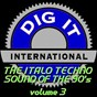 Compilation The italo techno sound of the 90's, vol. 3 (best of dig-it international) avec Catch 22 / Lodetex / Double Ingredient / No Status / Big Master'S...