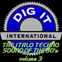Compilation The italo techno sound of the 90's, vol. 3 (best of dig-it international) avec Panico / Catch 22 / Lodetex / Double Ingredient / No Status...