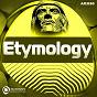 Compilation Etymology avec Dorset Naga / Darko Gavalda / Lonya, Audio Junkies / DJ Steep / Roman S....