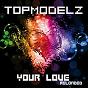 Album Your love (reloaded) de Topmodelz
