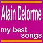 Album Alain delorme : my best songs de Alain Delorme