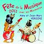 Album Fête de la musique 2011 avec les marmottes de Anny Versini, Jean Marc Versini