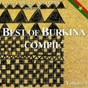 Compilation Best of burkina, vol. 1 (s. pierre yameogo & nick domby présentent) avec Amety Meria / Burkina Band / Jean-Claude Bomogo / Joseph Salambo / Tidiani Coulibaly...
